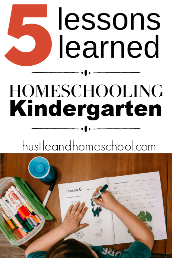 The first year of homeschooling comes with a learning curve. Read these 5 lessons learned from homeschooling kindergarten to get ahead and not make the same mistakes.