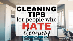 9 cleaning tips for people who hate to clean.