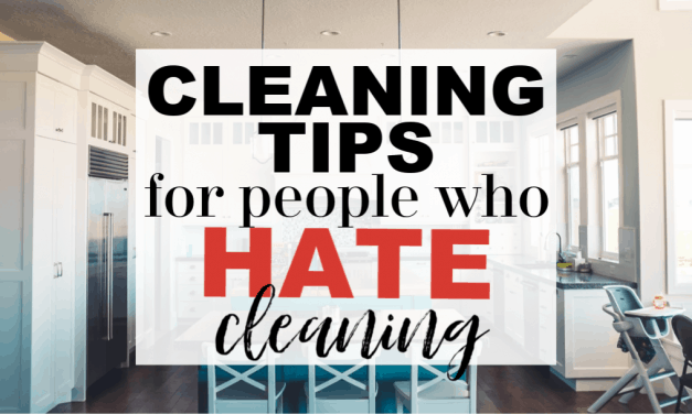 9 Cleaning Tips for People Who Hate to Clean