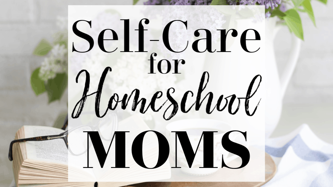 Self-Care for Homeschool Moms