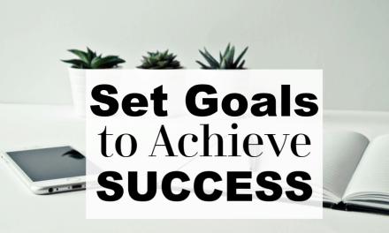 Set Goals to Achieve Success & Transform Your Life