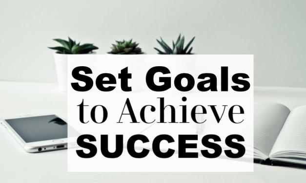 Set Goals to Achieve Success & Transform Your Life