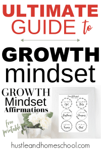 text reads ultimate guide to growth mindset, followed by a photo with a plant a picture frame with a free printable growth mindset affirmations