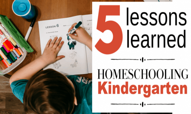 5 Lessons Learned from Homeschooling Kindergarten