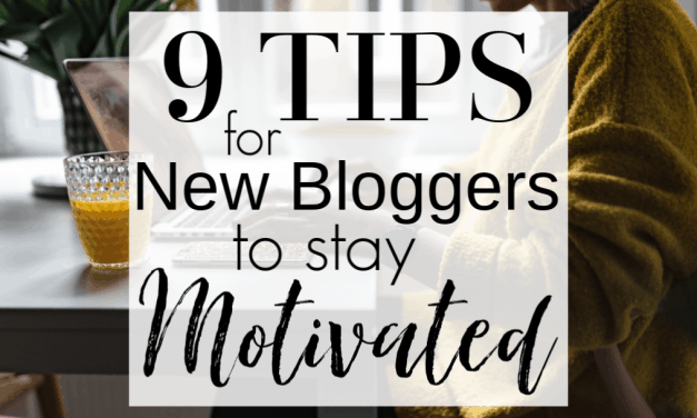 9 Tips for New Bloggers to Stay Motivated