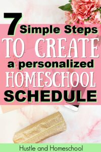Create a personalized homeschool schedule with these 7 simple tips! homeschool schedule | homeschool organization | homeschool routine | make homeschooling work for you