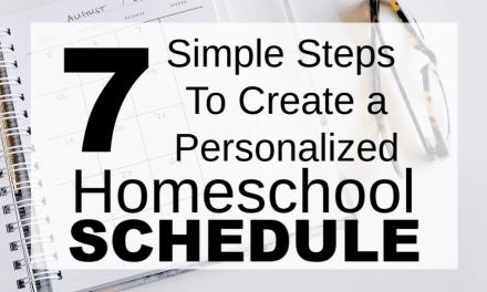 7 Simple Steps to Create a Personalized Homeschool Schedule