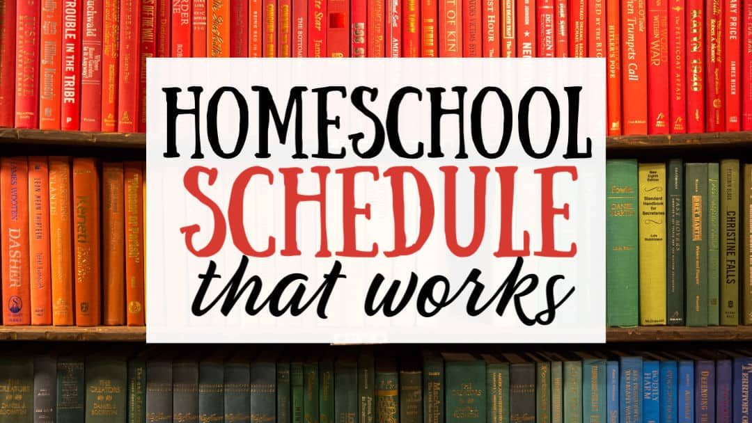 A Homeschool Schedule That Works