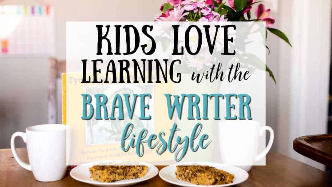 Kids Love Learning with the Brave Writer Lifestyle
