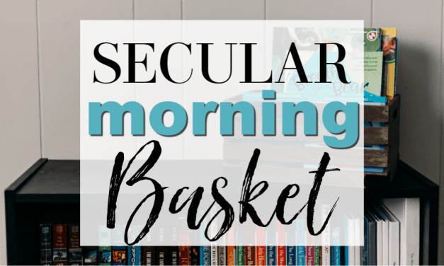 Secular Homeschool Morning Basket