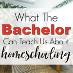 What The Bachelor Can Teach Us About Homeschooling