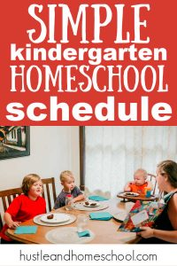 This is our simple kindergarten homeschool schedule with tips to personalize it for your family!