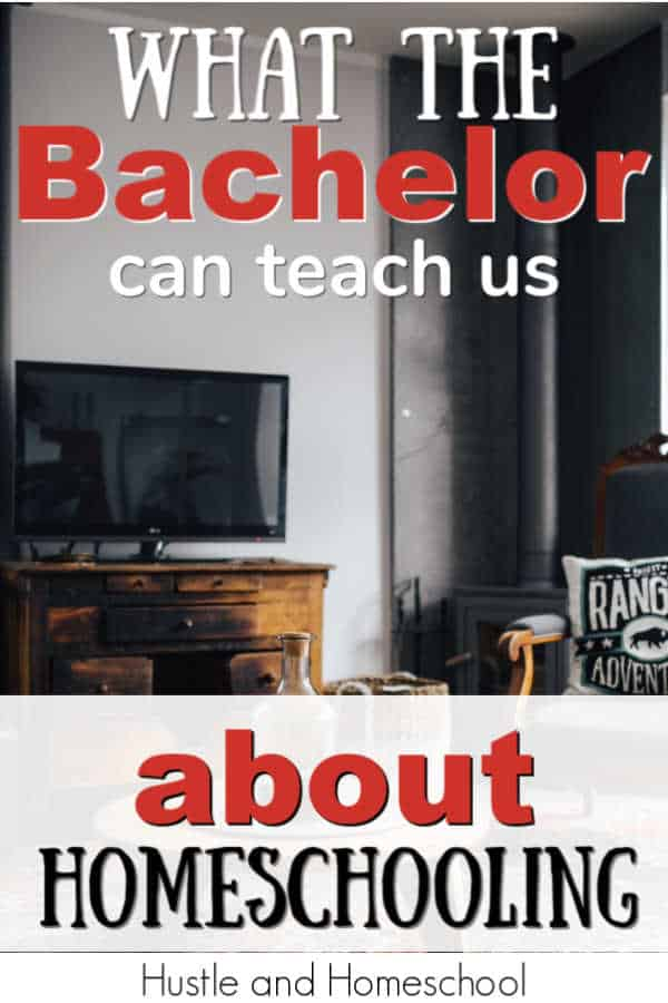 What the Bachelor can teach us about homeschooling. Homeschooling advice and encouragement. Homeschool kindergarten.