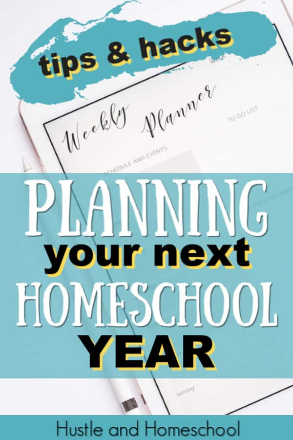 Tips and hacks for planning your homeschool year. Homeschool planning | homeschool schedule | how to plan your homeschool | choosing homeschool curriculum | homeschool organization