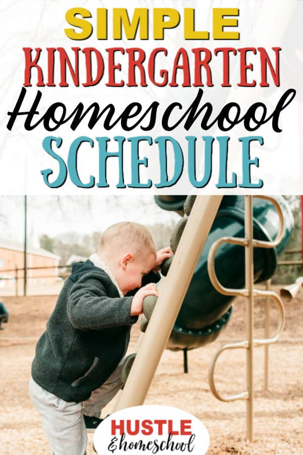 Simple kindergarten homeschool schedule text overlay on picture of boy climbing rock wall on playground.