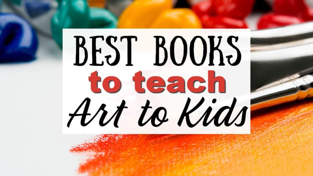 Best Books to Teach Art to Kids