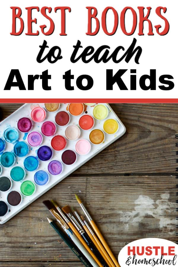 Best Books to Teach Art to Kids with picture of watercolor paint pallet and paint brushes