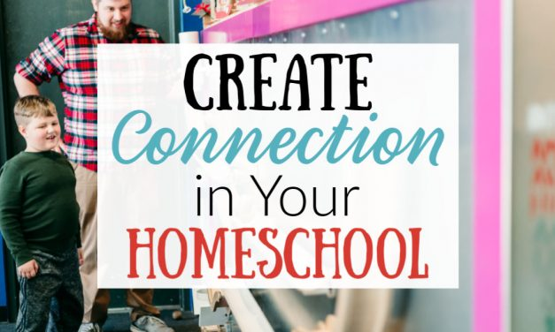 Create Connection in Your Homeschool