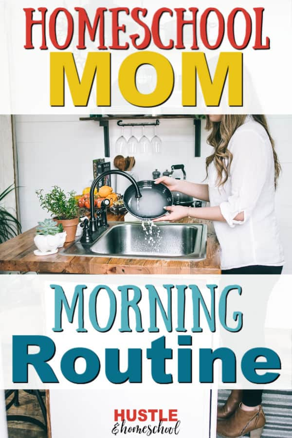 Homeschool Mom Morning Routine overlay on picture of woman doing the dishes in a sink with potted plants in front of her.
