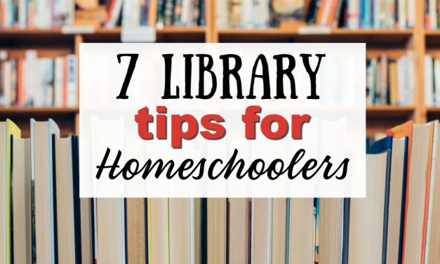 7 Library Tips for Homeschoolers