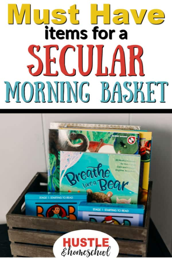 Must have items for a secular morning basket picture of crate of books.