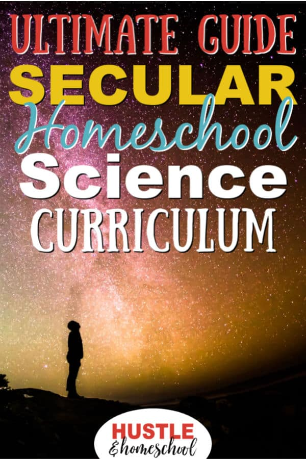 Ultimate Guide to Secular Homeschool Science Curriculum text overlay on picture of night sky with silhouette of person looking up.