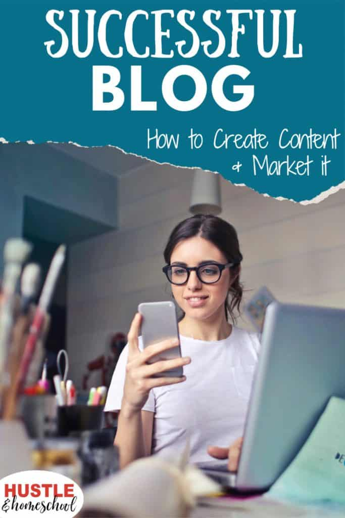 Start a Successful Blog - how to create content and market it. Picture of woman with laptop and phone.