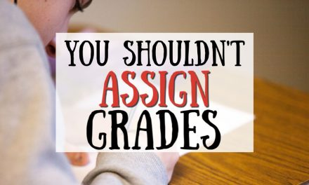 Why You Shouldn't Assign Grades in Your Homeschool