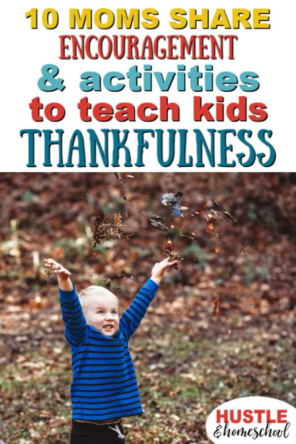 Encouragement & Activities to teach kids thankfulness text overlay on picture of boy throwing fall leaves in the air.