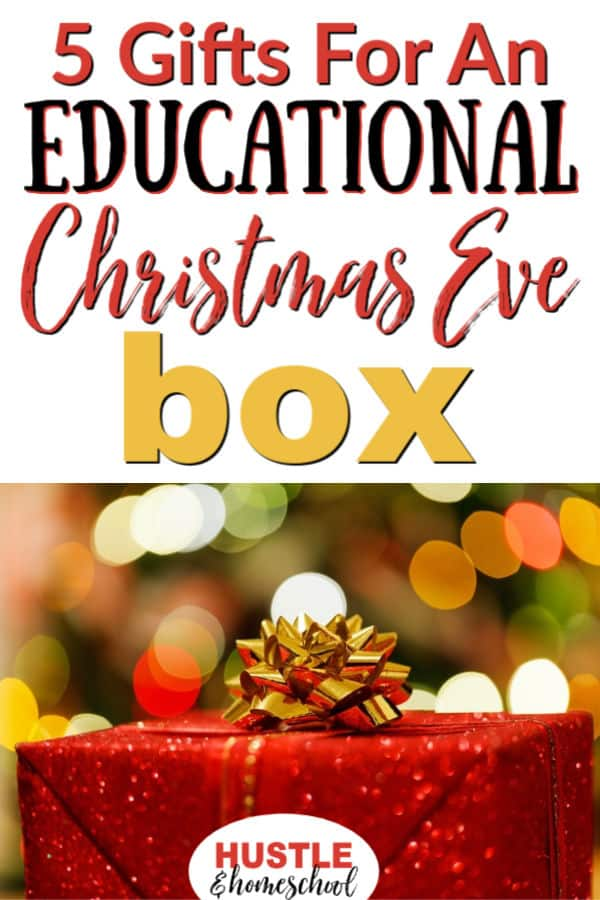 Christmas Present with text overlay 5 Gifts for an Educational Christmas Eve Box