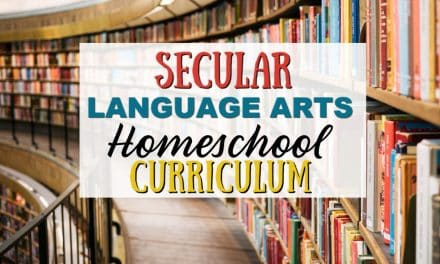 Ultimate List of Secular Language Arts Curriculum for Homeschoolers