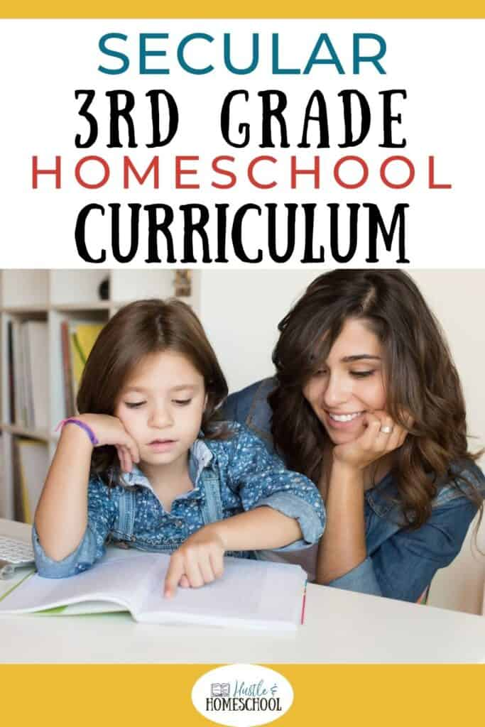 Mom and daughter sitting at a table while daughter reads a book, text overlay that says secular 3rd grade homeschool curriculum