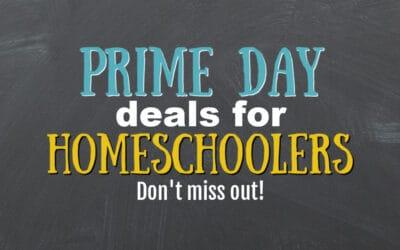 Prime Day Deals for Homeschoolers