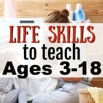Life Skills to Teach Kids from ages 3-18