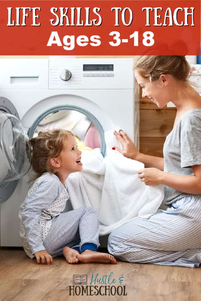 Mom and daughter sitting in front of an open washer with text overlay that says life skills to teach ages 3 to 18.
