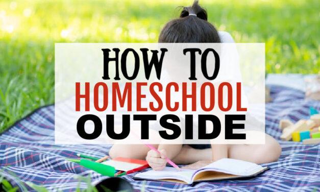 Top Tips for Homeschooling Outside